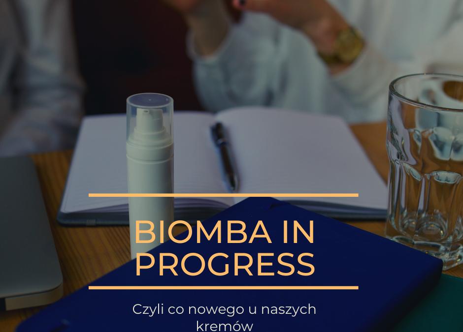 Biomba in progress, czyli co nowego u naszych kremów do twarzy